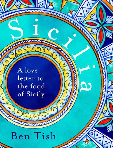 Sicilia: A love letter to the food of Sicily (Hardback)