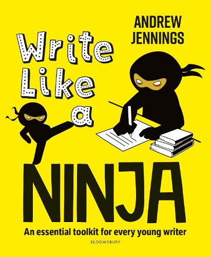 Write Like a Ninja: An essential toolkit for every young writer (Paperback)