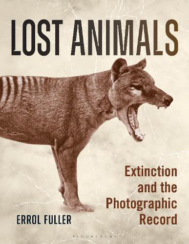 Lost Animals: Extinction and the Photographic Record (Paperback)