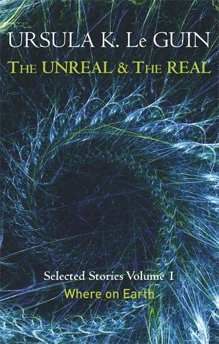 The Unreal and the Real Volume 1: Volume 1: Where on Earth (Paperback)