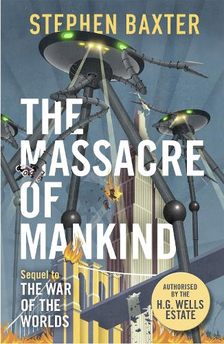 The Massacre of Mankind: Authorised Sequel to The War of the Worlds (Paperback)