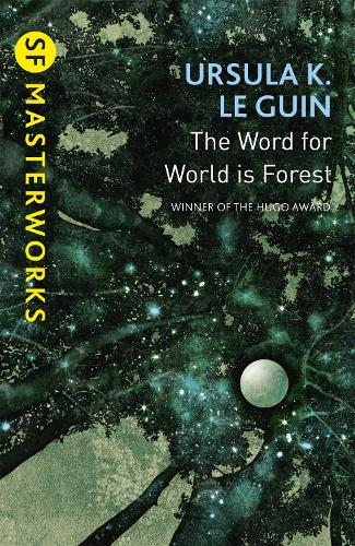 The Word for World is Forest - S.F. Masterworks (Paperback)