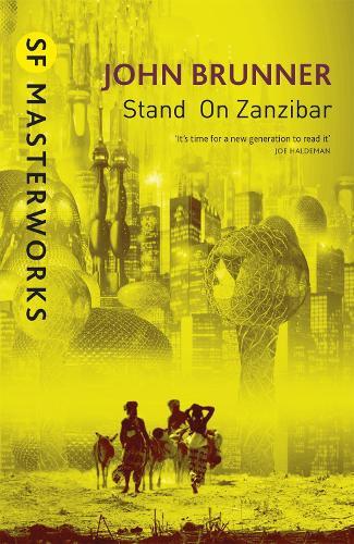 Stand On Zanzibar - S.F. Masterworks (Paperback)
