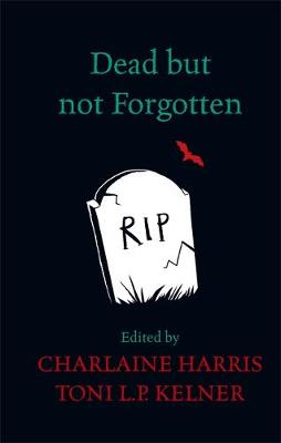Dead But Not Forgotten: Stories from the World of Sookie Stackhouse (Hardback)