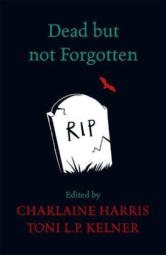 Dead But Not Forgotten: Stories from the World of Sookie Stackhouse (Paperback)