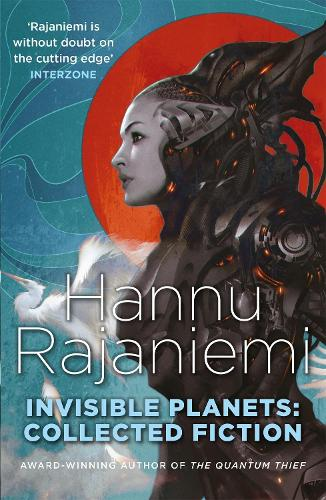Invisible Planets: Collected Fiction (Paperback)