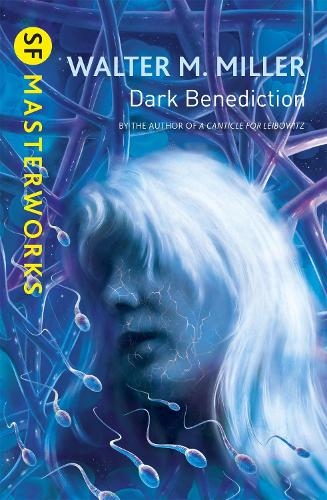 Dark Benediction - S.F. Masterworks (Paperback)