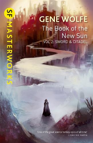 The Book of the New Sun: Volume 2: Sword and Citadel - S.F. Masterworks (Paperback)
