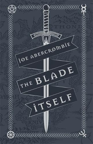 The Blade Itself: Collector's Tenth Anniversary Limited Edition - First Law (Hardback)