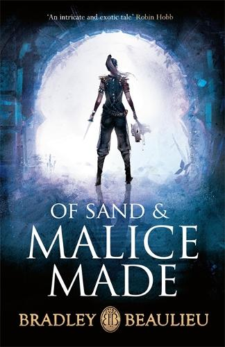 Of Sand and Malice Made - The Song of the Shattered Sands (Hardback)