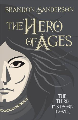 The Hero of Ages: Mistborn Book Three - Mistborn (Hardback)