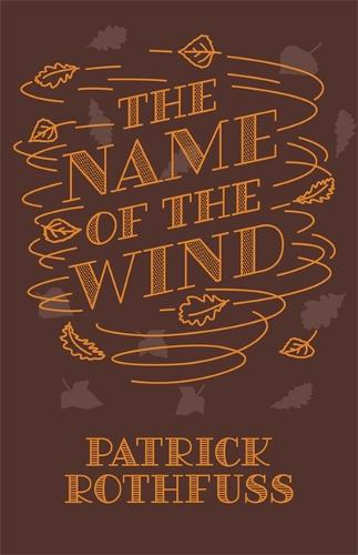 The Name of the Wind: 10th Anniversary Hardback Edition - Kingkiller Chronicle (Hardback)