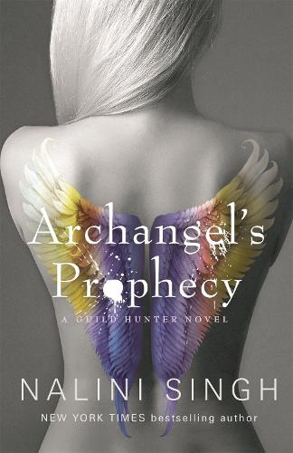 Archangel's Prophecy: Guild Hunter Book 11 - The Guild Hunter Series (Paperback)
