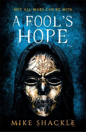A Fool's Hope by Mike Shackle | Waterstones