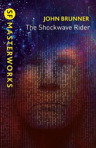 The Shockwave Rider - S.F. Masterworks (Paperback)