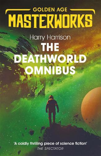 The Deathworld Omnibus: Deathworld, Deathworld Two, and Deathworld Three - Golden Age Masterworks (Paperback)