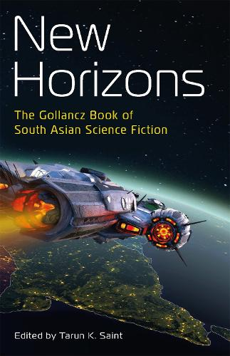 New Horizons: The Gollancz Book of South Asian Science Fiction (Paperback)
