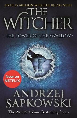 The Tower of the Swallow: Witcher 4 - Now a major Netflix show - The Witcher (Paperback)