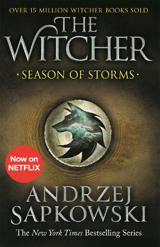 Season of Storms: A Novel of the Witcher - Now a major Netflix show - The Witcher (Paperback)