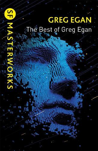The Best of Greg Egan - S.F. Masterworks (Paperback)