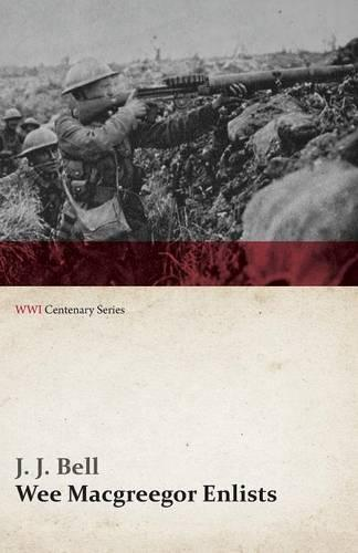 Wee Macgreegor Enlists (Wwi Centenary Series) - Wwi Centenary (Paperback)