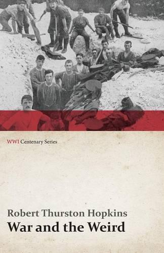 War and the Weird (Wwi Centenary Series) - Wwi Centenary (Paperback)