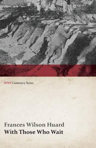 With Those Who Wait (Wwi Centenary Series) - Wwi Centenary (Paperback)