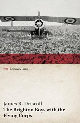 The Brighton Boys with the Flying Corps (WWI Centenary Series) (Paperback)