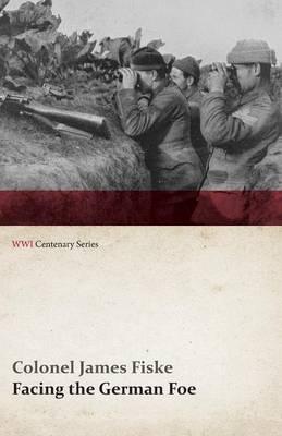 Facing the German Foe (WWI Centenary Series) (Paperback)