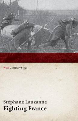 Fighting France (WWI Centenary Series) (Paperback)