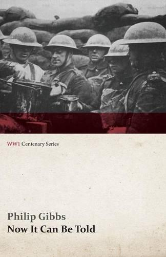 Now It Can Be Told (Wwi Centenary Series) - Wwi Centenary (Paperback)