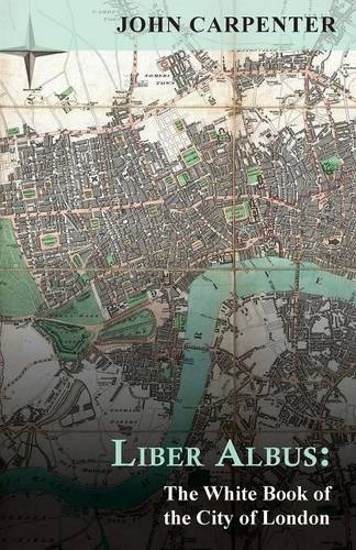 Liber Albus: The White Book of the City of London (Paperback)