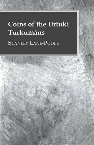 Coins of the Urtuki Turkumans (Paperback)