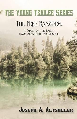 The Free Rangers, a Story of the Early Days Along the Mississippi - Young Trailer (Paperback)