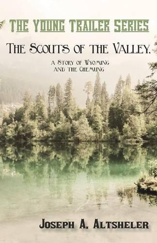 The Scouts of the Valley, a Story of Wyoming and the Chemung - Young Trailer (Paperback)