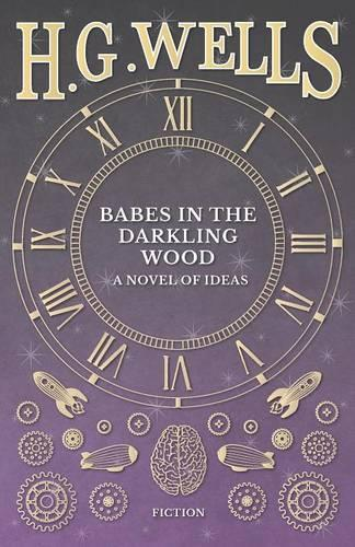 Babes in the Darkling Wood - A Novel of Ideas (Paperback)