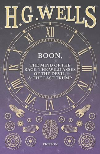 Boon, the Mind of the Race, the Wild Asses of the Devil, and the Last Trump (Paperback)