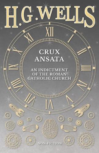 Crux Ansata - An Indictment of the Roman Catholic Church (Paperback)