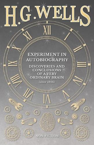 Experiment in Autobiography - Discoveries and Conclusions of a Very Ordinary Brain (Since 1866) (Paperback)