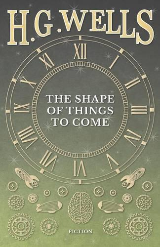 The Shape of Things to Come (Paperback)