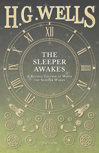 The Sleeper Awakes - A Revised Edition of When the Sleeper Wakes (Paperback)