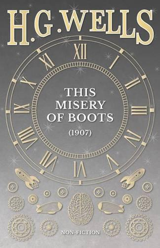 This Misery of Boots (1907) (Paperback)