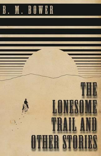 The Lonesome Trail and Other Stories (Paperback)