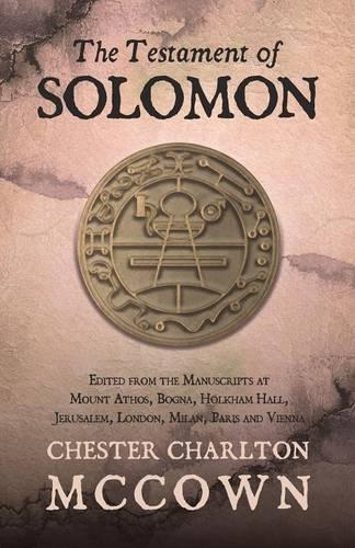 The Testament of Solomon: Edited from the Manuscripts at Mount Athos, Bogna, Holkham Hall, Jerusalem, London, Milan, Paris and Vienna (Paperback)