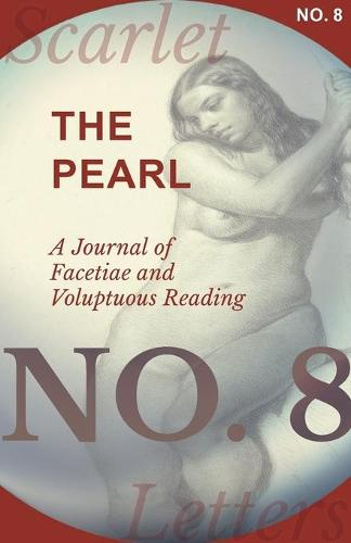 The Pearl - A Journal of Facetiae and Voluptuous Reading - No. 8 (Paperback)