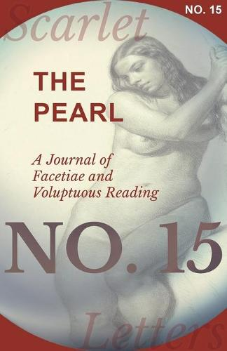 The Pearl - A Journal of Facetiae and Voluptuous Reading - No. 15 (Paperback)