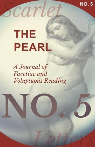 The Pearl - A Journal of Facetiae and Voluptuous Reading - No. 5 (Paperback)