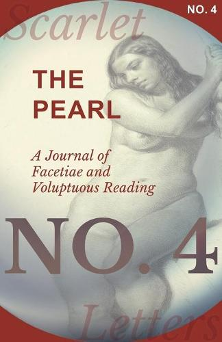 The Pearl - A Journal of Facetiae and Voluptuous Reading - No. 4 (Paperback)