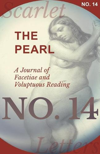The Pearl - A Journal of Facetiae and Voluptuous Reading - No. 14 (Paperback)