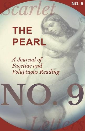 The Pearl - A Journal of Facetiae and Voluptuous Reading - No. 9 (Paperback)